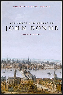 The Songs and Sonets of John Donne By Donne, John/ Redpath, Theodore (EDT)
