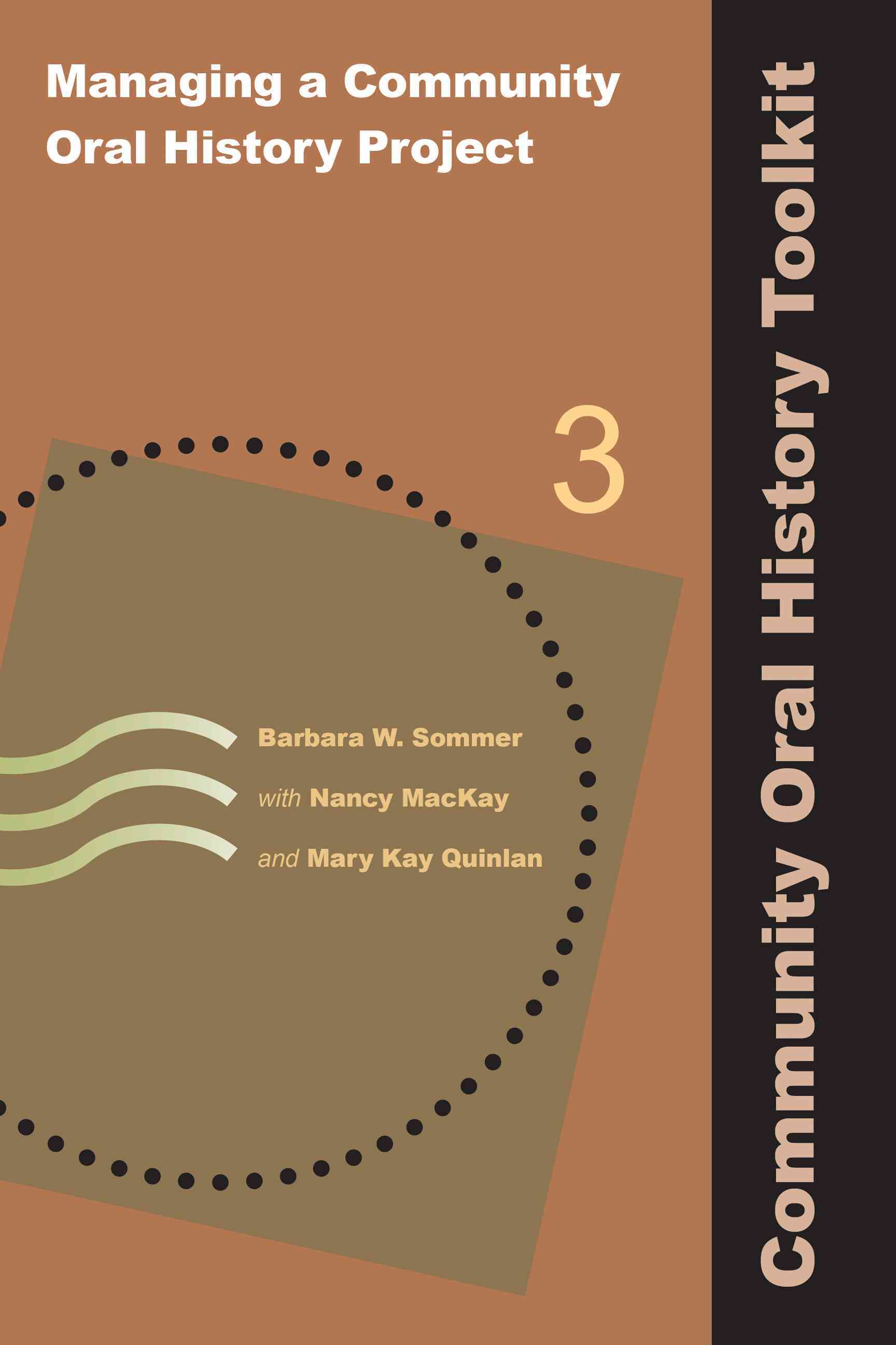 Managing a Community Oral History Project By Sommer, Barbara W./ MacKay, Nancy/ Quinlan, Mary Kay