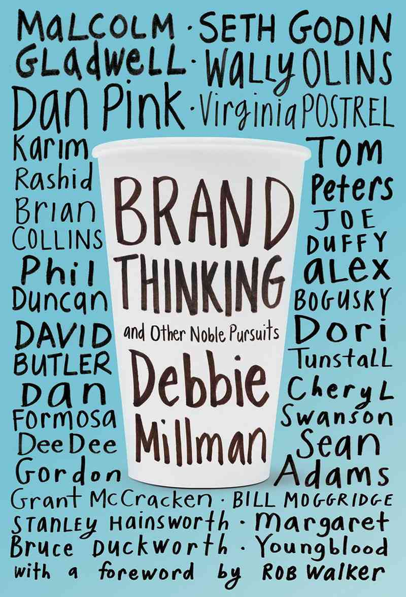 Brand Thinking and Other Noble Pursuits By Millman, Debbie/ Walker, Rob (FRW)